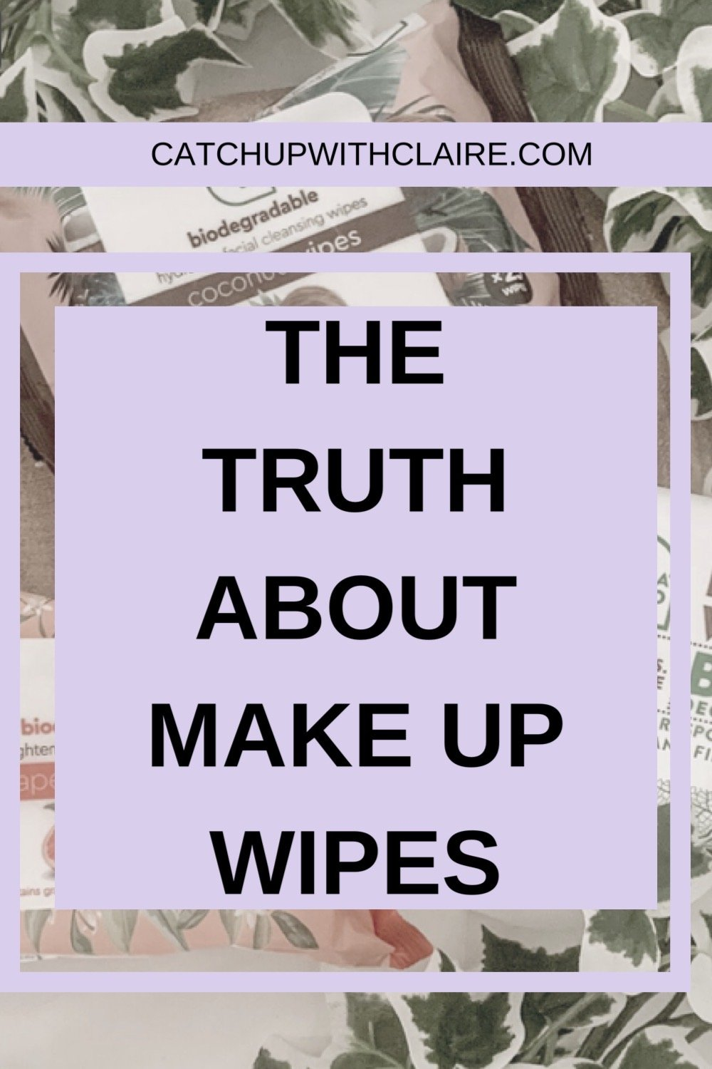 text image reads in bold font the truth about make up wipes