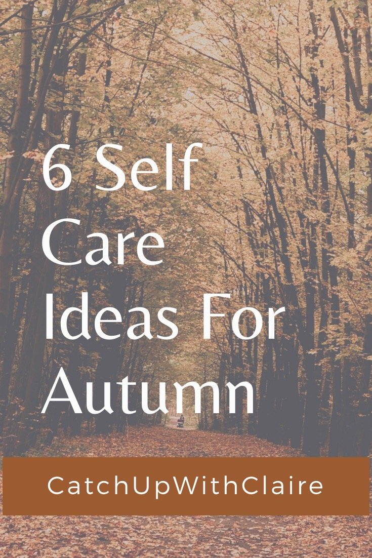 6 self care ideas for autumn text image on an autumnal leafy back ground
